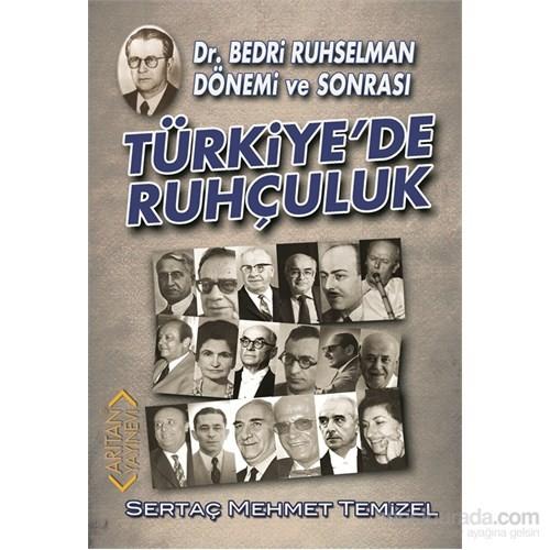 Dr. Bedri Ruhselman Dönemi Ve Sonrası Türkiye'De Ruhçuluk-Sertaç Mehmet Temizel