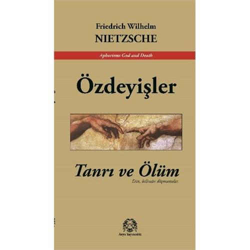 Tanrı Ve Ölüm Özdeyişler-Friedrich Wilhelm Nietzsche