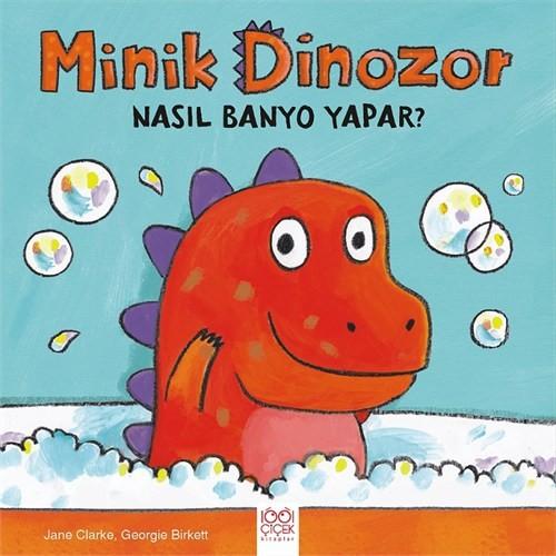 Minik Dinozor Nasıl Banyo Yapar - Jane Clarke