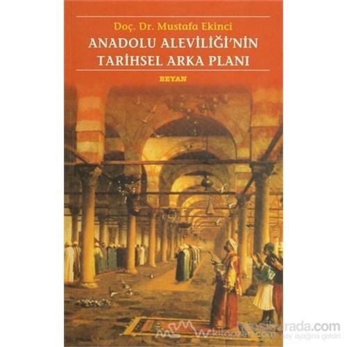 Anadolu Aleviliği''nin Tarihsel Arka Planı