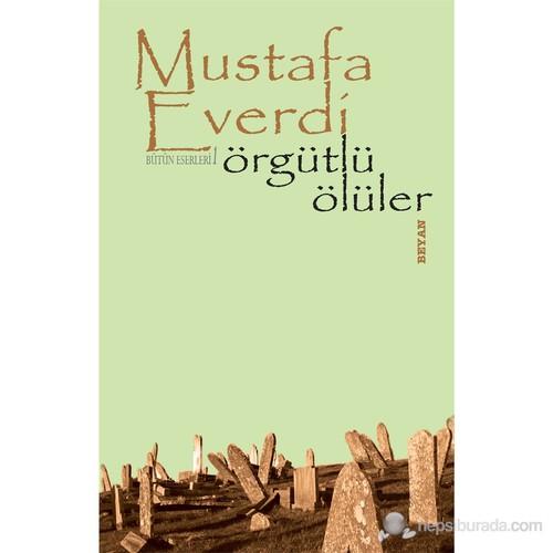 Örgütlü Ölüler - (Bütün Eserleri 1) - Mustafa Everdi