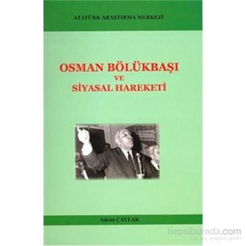 Osman Bölükbaşı Ve Siyasal Hareketi-Adem Çaylak