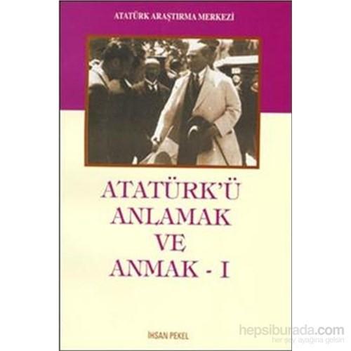 Atatürkü Anlamak Ve Anmak 1