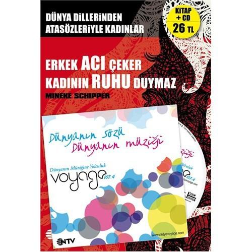 Erkek Acı Çeker Kadının Ruhu Duymaz (Kitap+CD)