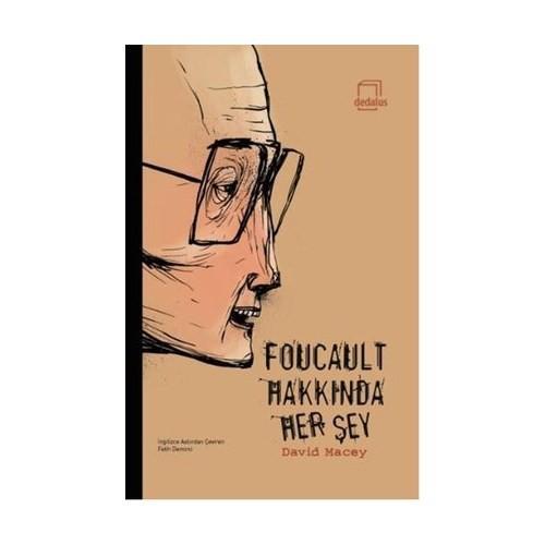 Foucault Hakkında Her Şey
