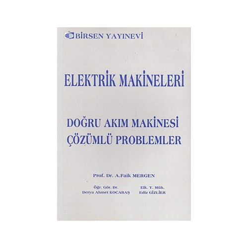 Elektrik Makineleri Doğru Akım Makinesi - Çözümlü Problemler - A. Faik Mergen