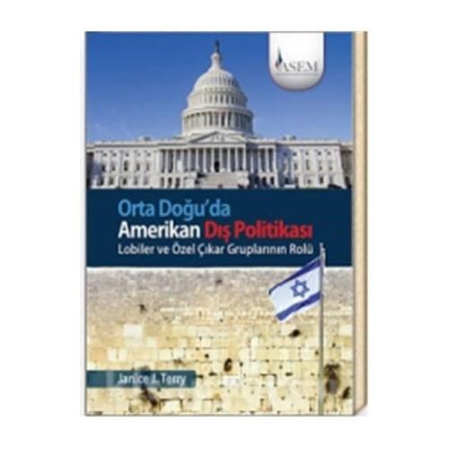 Orta Doğuda Amerikan Dış Politikası Lobiler Ve Özel Çıkar Gruplarının Rolü