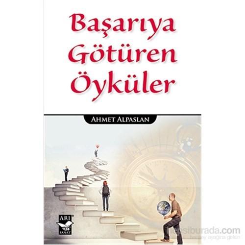 Başarıya Götüren Öyküler-Ahmet Alpaslan