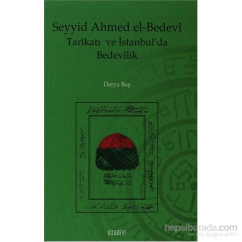 Seyyid Ahmed el-Bedevi Tarikatı ve İstanbul'da Bedevilik - Derya Baş
