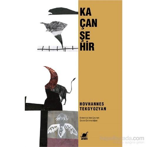 Kaçan Şehir-Hovhannes Tekgyozyan