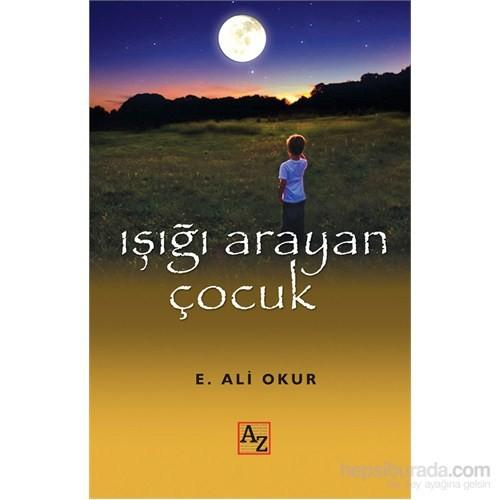 Işığı Arayan Çocuk-Ekmel Ali Okur
