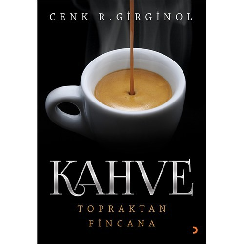Kahve: Topraktan Fincana