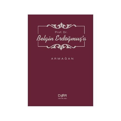 Prof. Dr. Belgin Erdoğmuş'A Armağan-M. Murat İnceoğlu