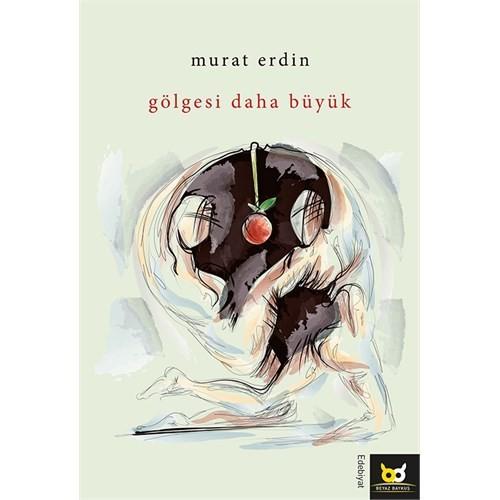 Gölgesi Daha Büyük-Murat Erdin