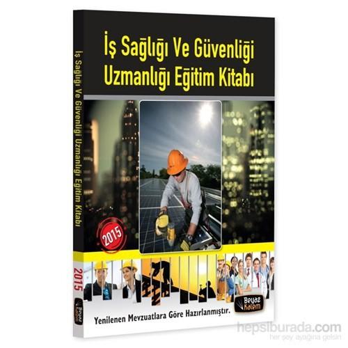 İş Saglıgı Ve Guvenlıgı Uzmanlıgı Egıtım Kitabı