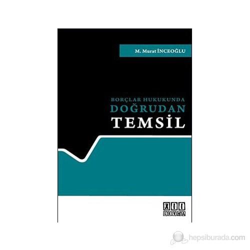 Borçlar Hukukunda Doğrudan Temsil-M. Murat İnceoğlu