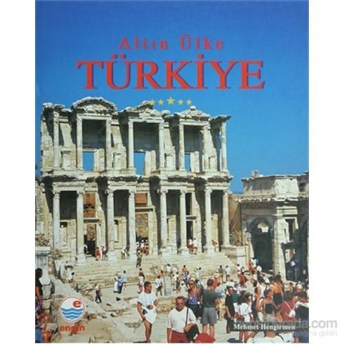 Altın Ülke Türkiye-Mehmet Hengirmen