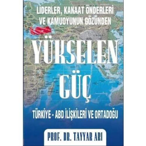 Yükselen Güç: Türkiye-Abd İlişkileri ve Ortadoğu
