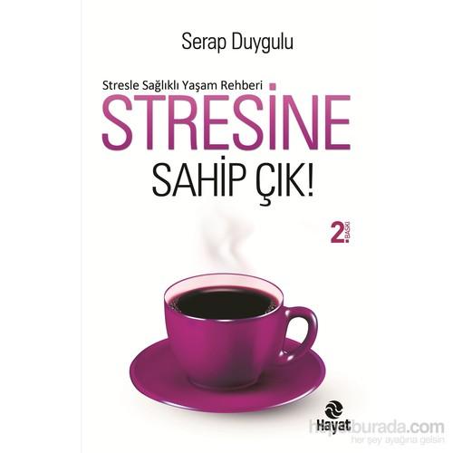 Stresine Sahip Çık - Serap Duygulu