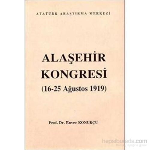 Alaşehir Kongresi-Enver Konukçu