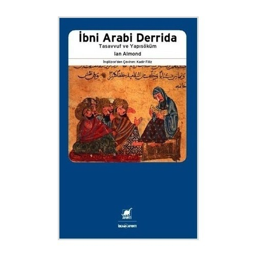 İbni Arabi ve Derrida - Tasavvuf ve Yapısöküm