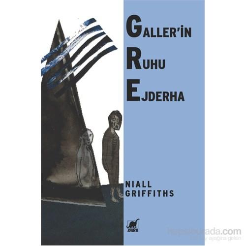 Gre Gallerin Ruhu Ejderha-Niall Griffiths