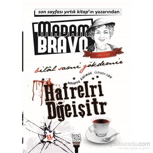 Madam Bravo Hayatta Kalmak İstiyorsan Hafrelri Dğeişitr
