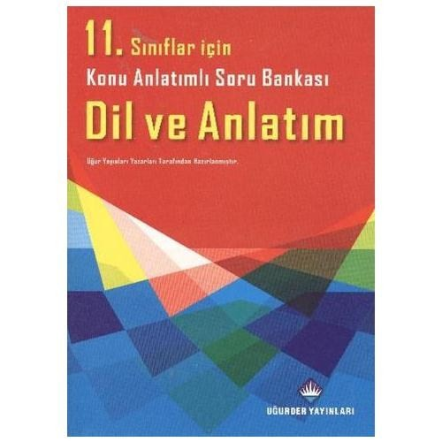 Uğurder 11. Sınıf Dil ve Anlatım Konu Anlatımlı Soru Bankası