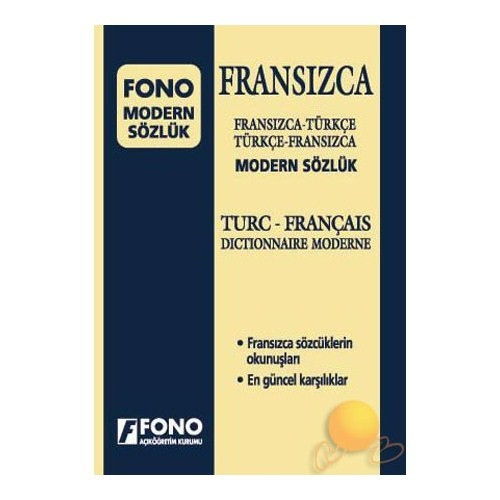 FONO FRANSIZCA/TÜRKÇE- TÜRKÇE/FRANSIZCA MODERN SÖZLÜK