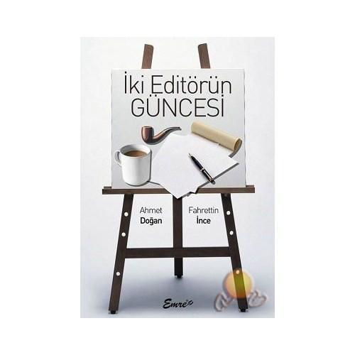 İki Editörün Güncesi - Ahmet Doğan