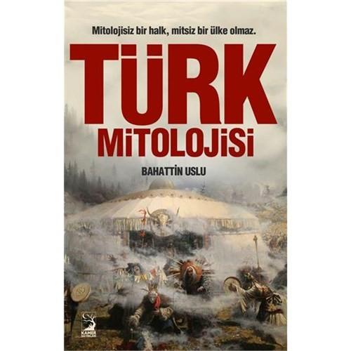 Türk Mitolojisi - Bahattin Uslu