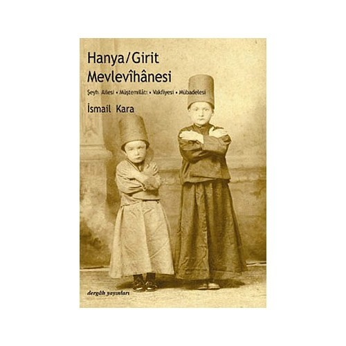 Hanya / Girit Mevlevihanesi-İsmail Kara