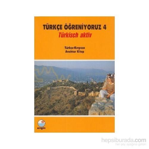Türkçe Öğreniyoruz 4-Türkçe-Kırgızca Anahtar Kitap