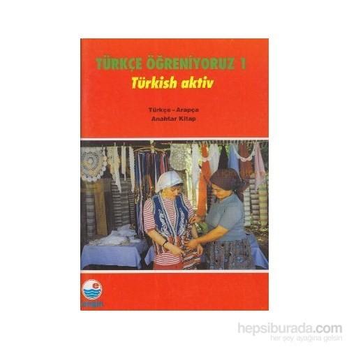 Türkçe Öğreniyoruz 1 -Türkçe-Arapça / Anahtar Kitap