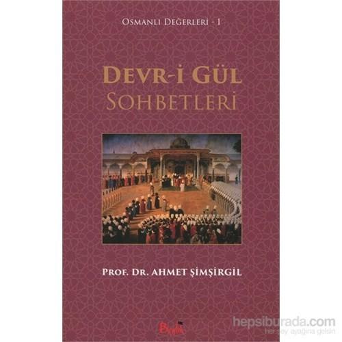 Devr-i Gül Sohbetleri / Osmanlı Değerleri 1