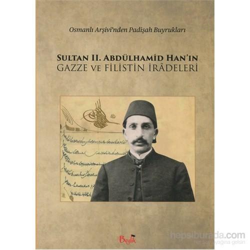 Sultan II. Abdülhamid Han'ın Gazze ve Filistin İradeleri Osmanlı Arşivi'nden Padişah Buyrukları