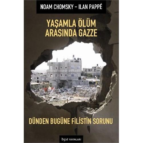 Yaşamla Ölüm Arasında Gazze-Noam Chomsky