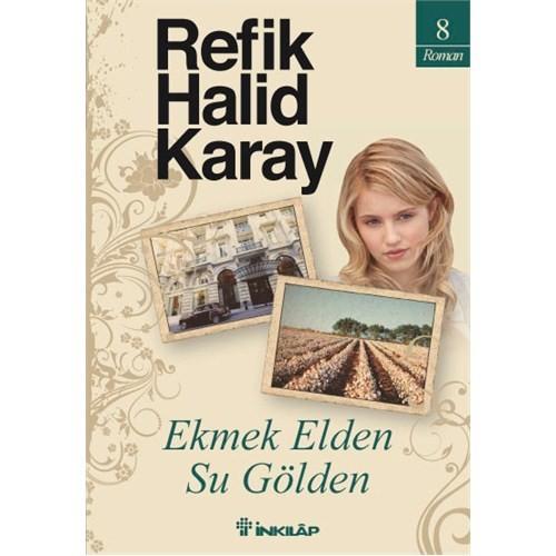 Ekmek Elden, Su Gölden - Refik Halid Karay