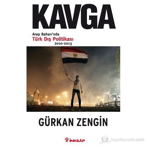 Kavga: Arap Baharı'nda Türk Dış Politikası