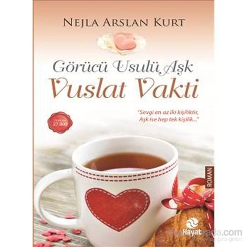 Görücü Usulü Aşk - Vuslat Vakti - Nejla Arslan Kurt