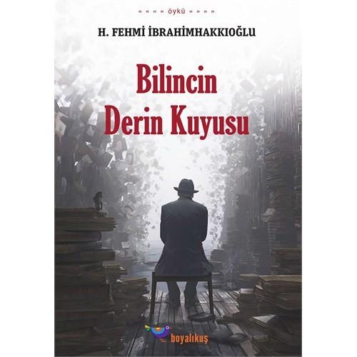 Bilincin Derin Kuyusu-H. Fehmi İbrahimhakkıoğlu