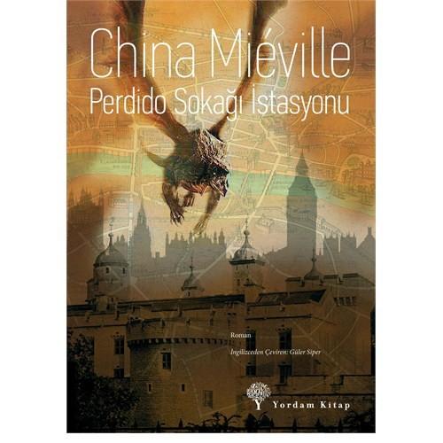 Perdido Sokağı İstasyonu - China Mieville