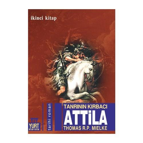 Tanrının Kırbacı Attila - 2.Kitap