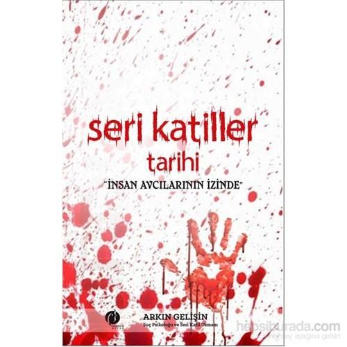 Seri Katiller Tarihi: İnsan Avcılarının İzinde