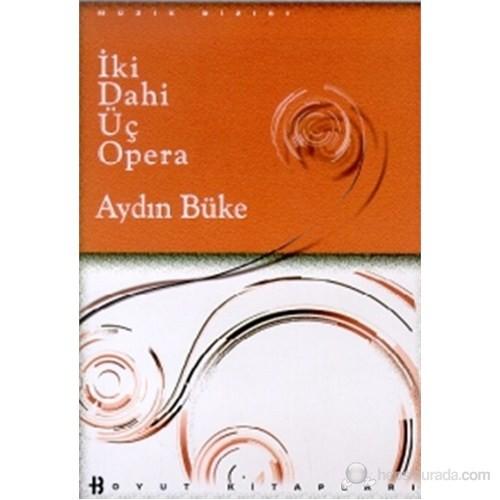 İki Dahi Üç Opera Mozart ve Da Ponte'nin Ortak Çalışmaları