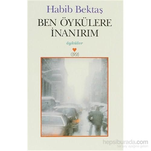 Ben Öykülere İnanırım-Habib Bektaş