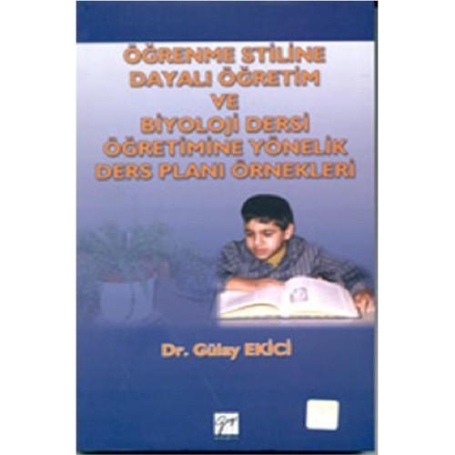 Öğrenme Stiline Dayalı Öğretim Ve Biyoloji Dersi Öğretimine Yönelik Ders Planı Örnekleri