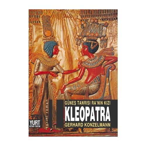 Güneş Tanrısı Ra'nın Kızı Kleopatra - Gerhard Konzelmann