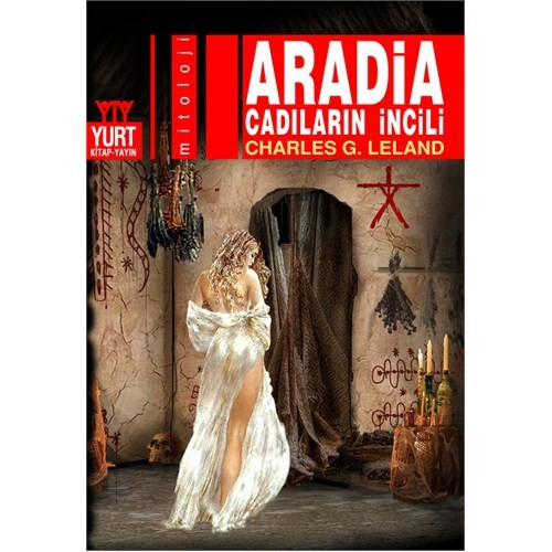 Aradia - Cadıların İncili - Charles G. Leland