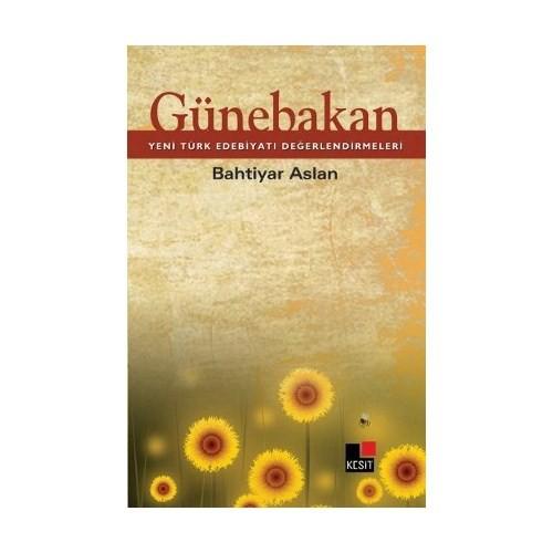 Günebakan - (Yeni Türk Edebiyatı) Değerlendirmeleri